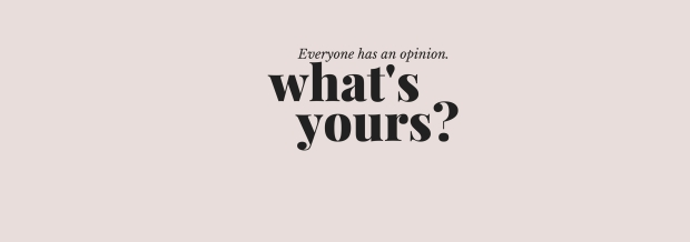 Everyone has an opinion