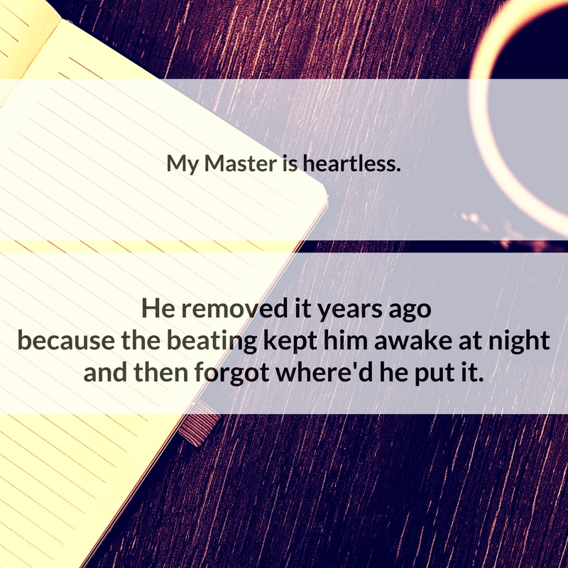 My Master is Heartless.  He removed it years ago because the beating kept him awake at night and then forgot where'd he put it.